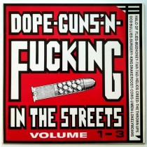 Various Artists - Dope-Guns-n-Fucking In The Streets Volumes 1-3 U-Men The Thrown Ups Lonely Moans Helios Creed Etc