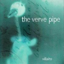 Verve Pipe - Villains