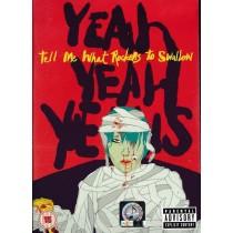 Yeah Yeah Yeahs - Tell Me What Rockers To Swallow - Yeah Yeah Yeahs