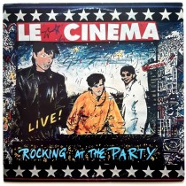 Le Cinema - Rocking At The Party - Live