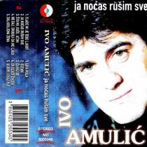 Amulić Ivo - Ja Noćas Rušim Sve