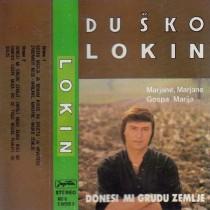 Lokin Duško - Donesi Mi Grudu Zemlje