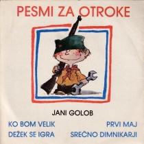 Otroski Pevski Zbor In Instrumentalni Ansambel Rtv Ljubljana - Pesmi Za Otroke - Jani Golob - Ko Bom Velik/dezek Se Igra/prvi Maj/srecno Dimnikarji