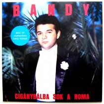 Bandy - Ciganybalba Sok A Roma - Best Of Hungarina Gipsy Songs
