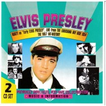 Presley Elvis - Rarity On early Elvis Presley Live From The Louisiana Hayride 1954 The 1957 Hit-History