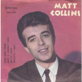 Collins Matt - Sick And Tired/just A Lonely Man/be My Baby/whatd I Say