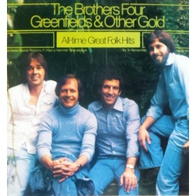 Brothers Four - Greenfields Other Gold - All-Time Great Folk Hits