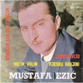 Ezic Mustafa - Volim Volim/nemocan Sam Da Ti Pricam/jugoslavijo/pjesma Krajini