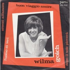 Goich Wilma - Attenti Allamore/buon Viaggio Amore/luomo Di Ieri/dopo Il Sole Piovera