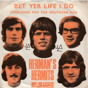 Hermans Hermits - Bet Yer Life I Do/searching For The Southern Sun