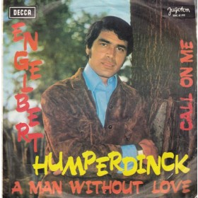 Humperdinck Engelbert - A Man Without Love/call On Me