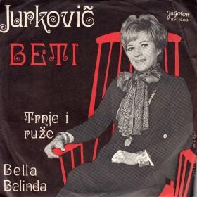 Jurkovic Beti - Trnje I Ruze/bella Belinda
