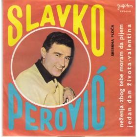 Perovic Slavko - Nezenja/zbog Tebe Moram Da Pijem/jedan Dan Zivota/valentina