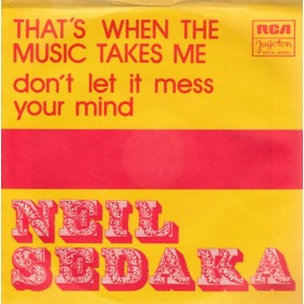 Sedaka Neil - Thats When The Music Takes Me/dont Let It Mess Your Mind