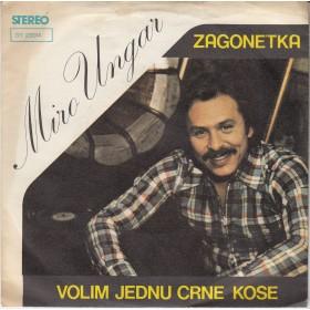 Ungar Miro - Zagonetka/volim Jednu Crne Kose