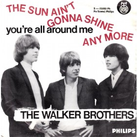 Walker Brothers - Sun Aint Gonna Shine Any More/youre All Around Me