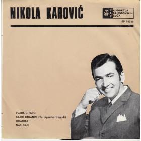 Karovic Nikola - Placi Gitaro/stari Ciganin/huanita/nas Dan