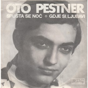 Pestner Oto - Spusta Se Noc/gdje Si Ljubavi