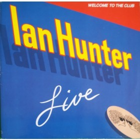 Hunter Ian - Welcome To The Club - Live