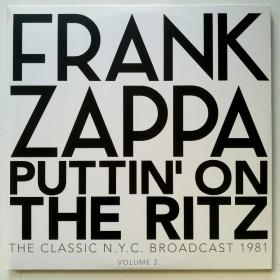 Zappa Frank - Puttin On The Ritz - The Classic Nyc Broadcast 1981 Volume 2