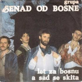 Senad Od Bosne - A Sad Se Skita/let Za Bosnu