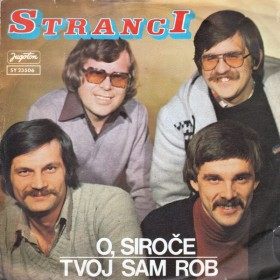 Stranci - O Siroce/tvoj Sam Rob
