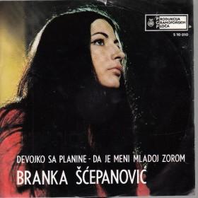 Scepanovic Branka - Devojko Sa Planine/daje Meni Mladoj Zorom
