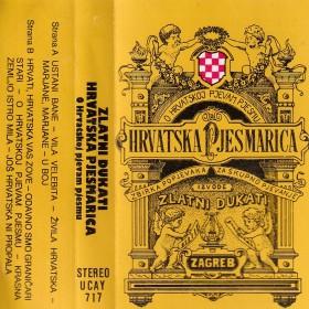 Zlatni Dukati - Hrvatska Pjesmarica - O Hrvatskoj Pjevam Pjesmu