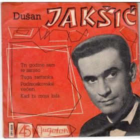 Jaksic Dusan - Tri Godine Sam Te Sanjao/tuga Rastanka/podmoskovske Veceri/kad Bi Bila Moja