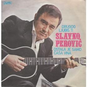 Perovic Slavko - Drugog Ljubis Ti/ostala Je Samo Casa Vina