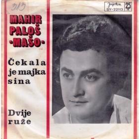 Palos Mahir - Cekala Je Majka Sina/dvije Ruze