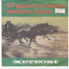 Meteori - U Gori Raste Zelen Bor/dodji Na More
