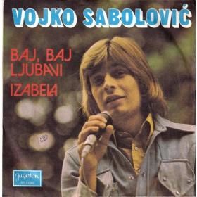 Sabolovic Vojko - Baj Baj Ljubavi/izabela
