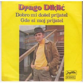Diklic Drago - Dobro Mi Dosel Prijatel/gde Si Moj Prijatel