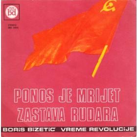 Bizetic Boris - Ponos Je Mrijet/zastava Rudara
