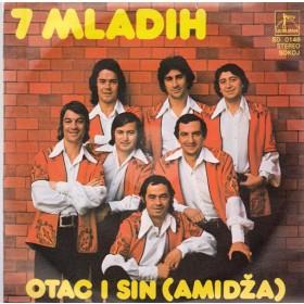 7 Mladih - Otac I SinAmidza/poljubi Me Samo
