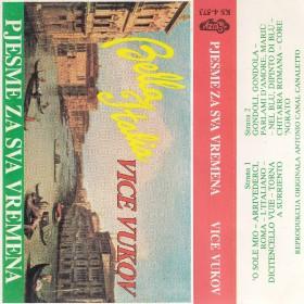 Vukov Vice - Bella Italia - Pjesme Za Sva Vremena