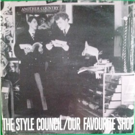 Style Council - Our Favourite Shop